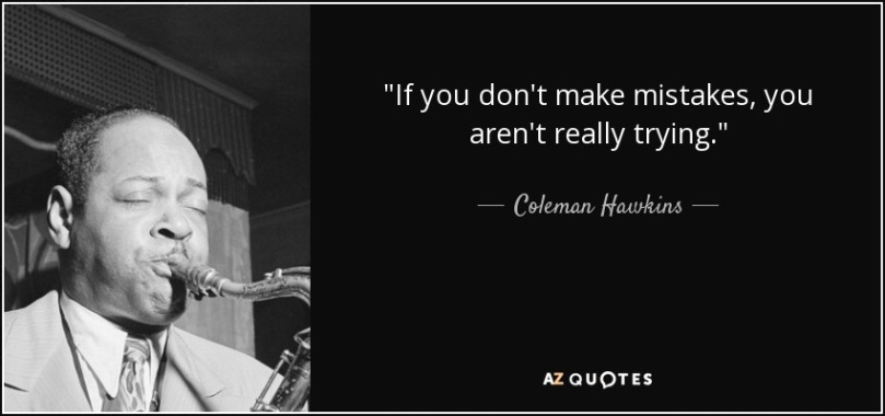quote-if-you-don-t-make-mistakes-you-aren-t-really-trying-coleman-hawkins-54-15-31